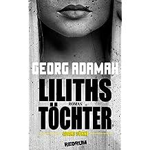 Liliths Töchter, Adams Söhne