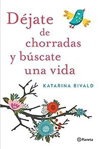 Déjate de chorradas y búscate una vida par Katarina Bivald