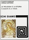 MAZZOLENI, G. / A. SANTIEMMA LE RELIGIONI E LA STORIA. A PROPOSITO DI UN METODO. ROMA, 2005, 161 p.,. Encuadernacion original. Nuevo.