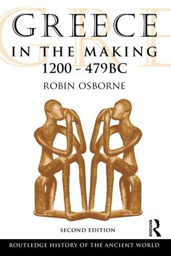 Greece in the Making 1200-479 BC (The Routledge History of the Ancient World) by Osborne, Robin (March 12, 2009) Paperback