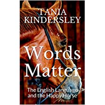 Words Matter: The English Language and the Happy Horse (English Edition)