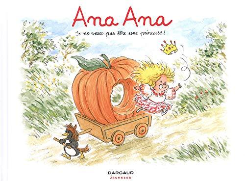 Ana Ana (Tome 12) : Ana Ana : je ne veux pas être une princesse !