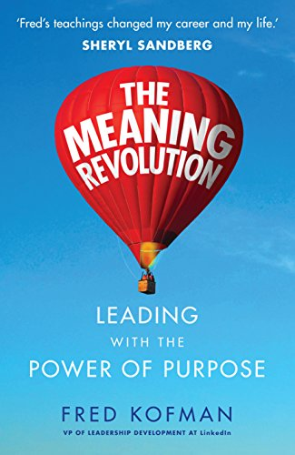 The Meaning Revolution: Leading with the Power of Purpose (English Edition)