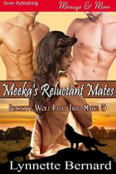 Meeka's Reluctant Mates [Beckett's Wolf Pack, Triad Mates 5] (Siren Publishing Menage and More) by [Bernard, Lynnette]