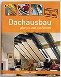 Dachausbau - planen und ausführen - Profiwissen für Handwerker