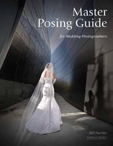 [ Master Posing Guide For Wedding Photographers - Greenlight ] By Hurter, Bill (Author) [ Apr - 2009 ] [ Paperback ]