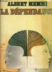 La Dépendance : Esquisse pour un portrait du dépendant