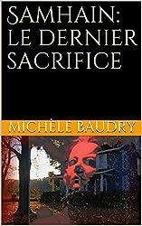 Samhain: le dernier sacrifice (Trilogie de Samhain t. 2)