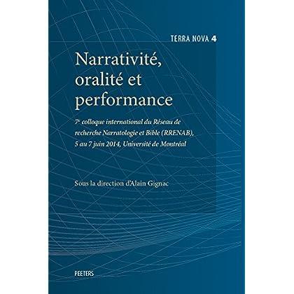 Narrativite, Oralite Et Performance: 7e Colloque International Du Reseau De Recherche Narratologie Et Bible, 5 Au 7 Juin 2014, Universite De Montreal