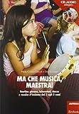 Ma che musica, maestra! Routines giocose, laboratori, danze e musica d'insieme dai 3 agli 8 anni. Con CD Audio