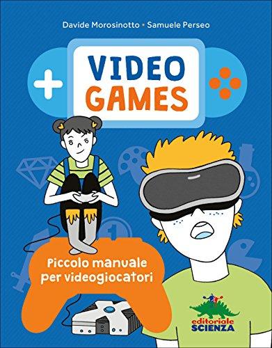 Video games. piccolo manuale per videogiocatori: 1