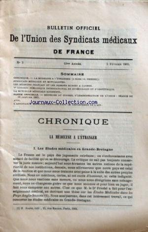 BULLETIN OFFICIEL DE L'UNION DES SYNDICATS MEDICAUX DE FRANCE [No 3] du 05/02/1905 - LA MEDECINE A L'ETRANGER - J. NOIR ET G. FRIEDEL - SYNDICAUX - LES MEDECINS FRANCAIS ET LES BLESSES RUSSES A CANNES - GYNECOLOGIE ET OBSTETRIQUE - DANS L'AIN