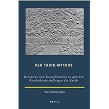 Der Troia-Mythos (Europäische Geschichtsdarstellungen)