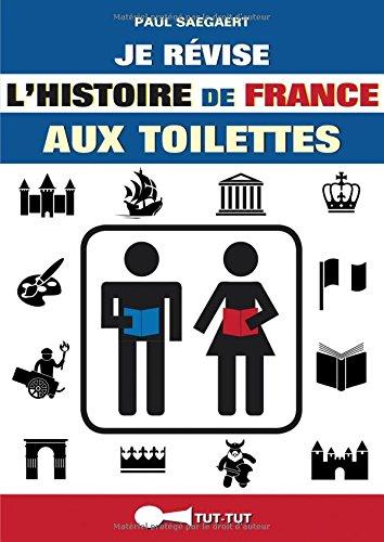 Je révise l'histoire de France aux toilettes par Paul Saegaert