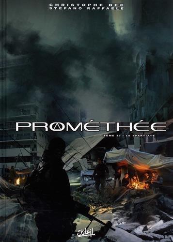 Prométhée 17 - Le Spartiate par Christophe Bec