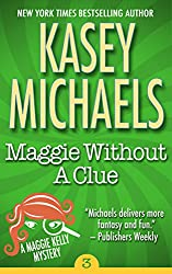 Maggie Without A Clue (Maggie Kelly Mystery Book 3)