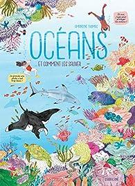 Océans - Et comment les sauver par Amandine Thomas