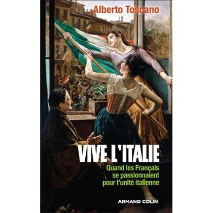 Vive l'Italie : Quand les Français se passionnaient pour l'unité italienne (Hors Collection)