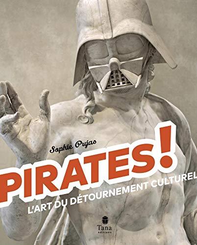 Pirates! - L'art du détournement culturel par Sophie PUJAS