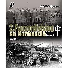 2. Panzerdivision En Normandie. Tome 2: Aout 1944