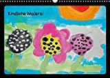 Kindliche Malerei (Wandkalender 2017 DIN A3 quer): Mit Leichtigkeit und Frohsinn ins neue Jahr... (Monatskalender, 14 Seiten ) (CALVENDO Spass)