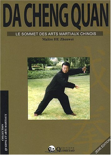 Da cheng quan - le sommet des arts martiaux par Zhenwei He
