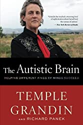 The Autistic Brain: Helping Different Kinds of Minds Succeed by Temple Grandin (2014-04-01)