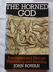 Horned God: Feminism and Men as Wounding and Healing