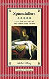 Spinechillers: Tales for Hallowe'en and Other Dark Nights (Collector's Library)