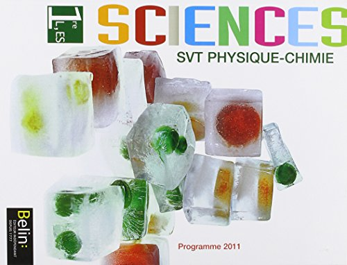Svt Physique-Chimie 1re L, ES : Programme 2011 par Michael Dreyer, Collectif