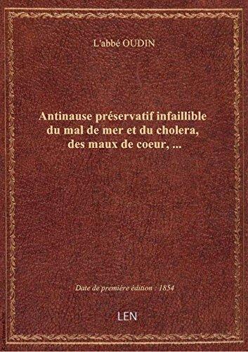 Antinause préservatif infaillible du mal de mer et du cholera, des maux de coeur,...