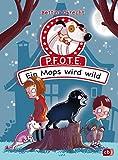 P.F.O.T.E. - Ein Mops wird wild (Die P.F.O.T.E-Reihe, Band 3)