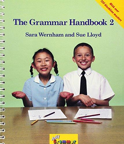 The Grammar Handbook 2: A Handbook for Teaching Grammar and Spelling (Jolly Grammer) por Sara Wernham