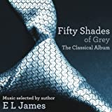 Fifty Shades Of Grey: The Classical Album by Various Artists (2012-08-03)