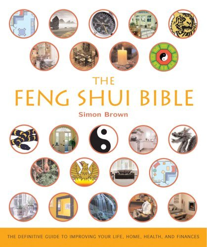 The Feng Shui Bible: The Definitive Guide to Improving Your Life, Home, Health, and Finances by Simon G. Brown (2005-08-01) par Simon G. Brown