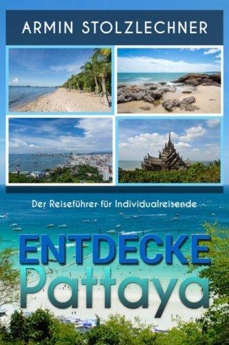 Entdecke Pattaya - Der Reiseführer für Individualreisende
