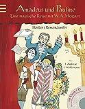 Amadeus und Pauline: Eine magische Reise mit W. A. Mozart + CD