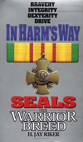 In Harms Way (Seals, the Warrior Breed) by H. Jay Riker (1-Nov-1999) Mass Market Paperback