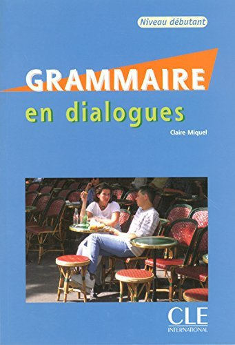 Grammaire En Dialogues, Niveau Debutant [With CD (Audio)] (French Edition) by Claire Miquel (1999-03-08)