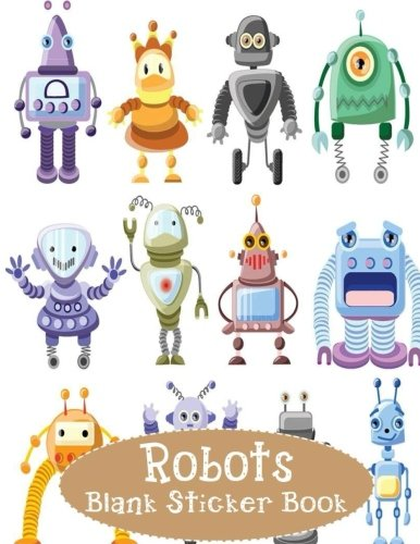 Robots Blank Sticker Book: Blank Sticker Book with Robots Theme For Children 8.5 x 11, 100 Pages: Volume 5 por Alia Leone