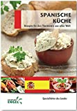 Spanische Küche Rezepte geeignet für den Thermomix: Spezialitäten des Landes Spanien