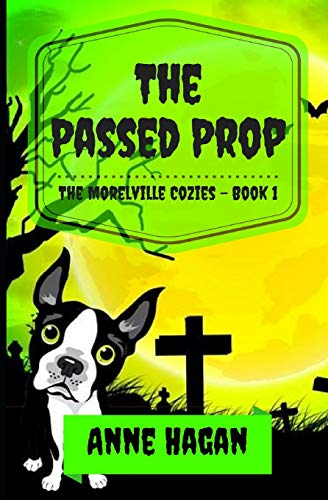 Killer Prop - The Passed Prop: The Morelville Cozies