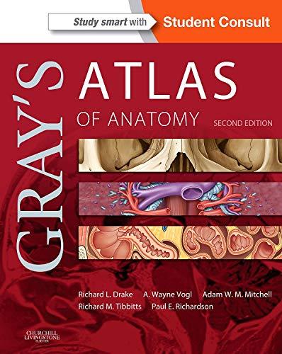 Gray's Atlas of Anatomy (Gray's Anatomy)