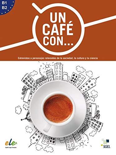 Un café con ...: Entrevistas a personajes relevantes de la sociedad, la cultura y la ciencia  / Buch