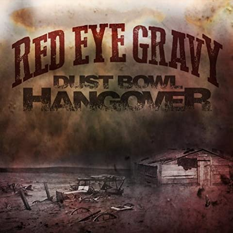 Dust Bowl Hangover by Red Eye Gravy (2014-03-04)