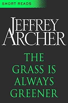 The Grass is Always Greener (Short Reads) by [Archer, Jeffrey]