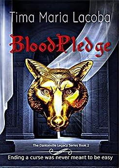 BloodPledge (The Dantonville Legacy Urban Fantasy Romance Series Book 2) by [Lacoba, Tima Maria]
