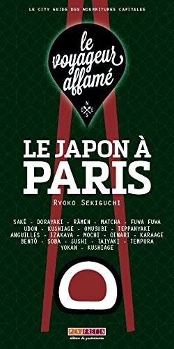 le voyageur affamé - Le Japon à Paris par Ryoko Sekiguchi