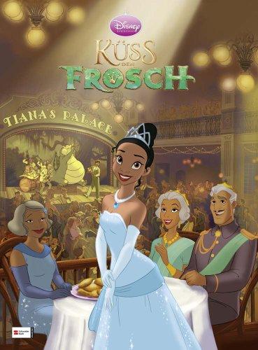 Küss den Frosch: Das Buch zum Film