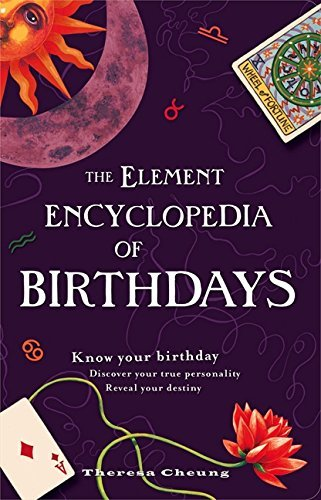 The Element Encyclopedia of Birthdays by Theresa Cheung (2009-03-01)